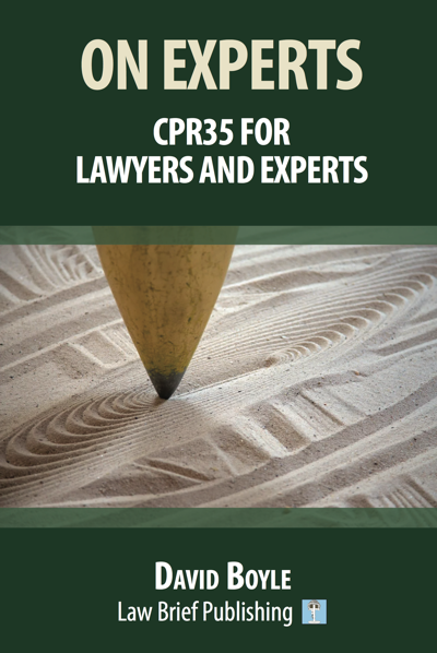 'On Experts: CPR35 for Lawyers and Experts' by David Boyle