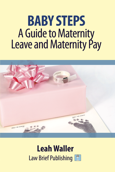 'Baby Steps: A Guide to Maternity Leave and Maternity Pay' by Leah Waller