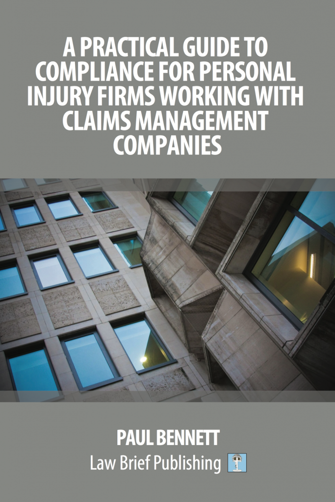 'A Practical Guide to Compliance for Personal Injury Firms Working With Claims Management Companies' by Paul Bennett