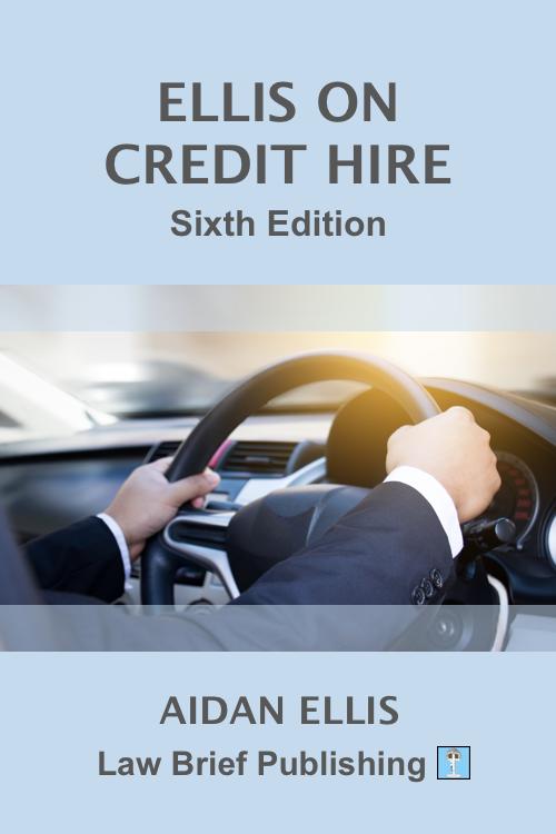 'Ellis on Credit Hire – Sixth Edition' by Aidan Ellis
