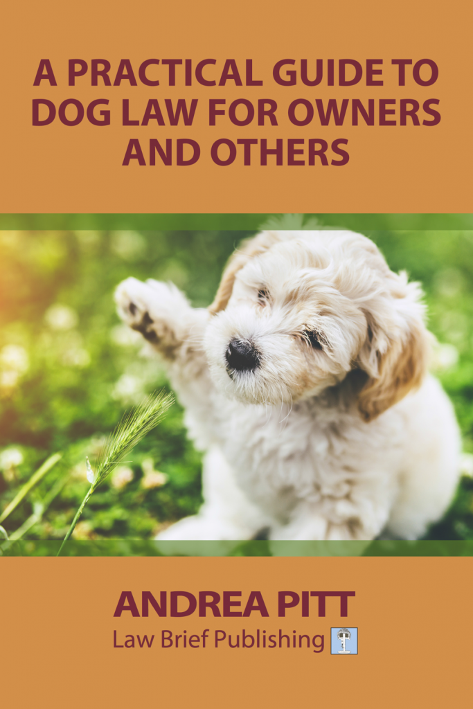 'A Practical Guide to Dog Law for Owners and Others' by Andrea Pitt