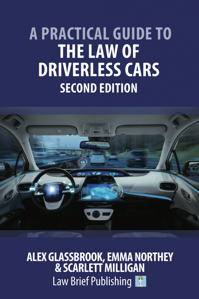'A Practical Guide to the Law of Driverless Cars – Second Edition' by Alex Glassbrook, Emma Northey & Scarlett Milligan