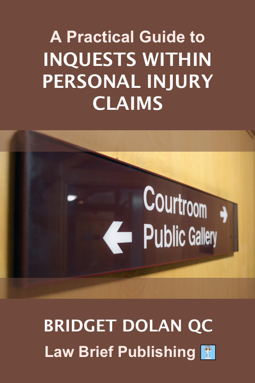 'A Practical Guide to Inquests within Personal Injury Claims' by Bridget Dolan QC