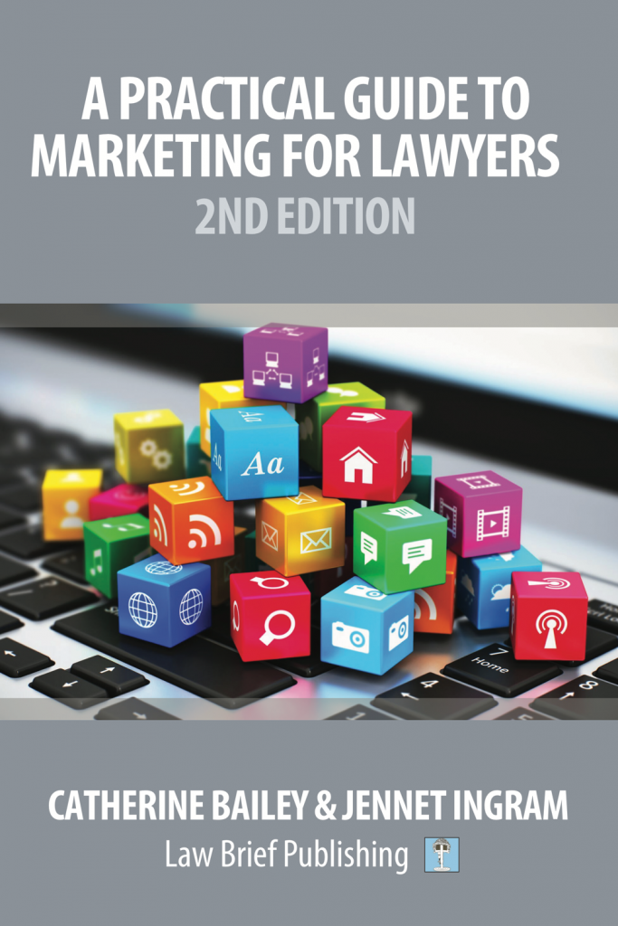 'A Practical Guide to Marketing for Lawyers: 2nd Edition' by Catherine Bailey & Jennet Ingram