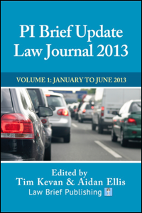 'PI Brief Update Law Journal 2013 – Two Volumes' edited by Tim Kevan & Aidan Ellis
