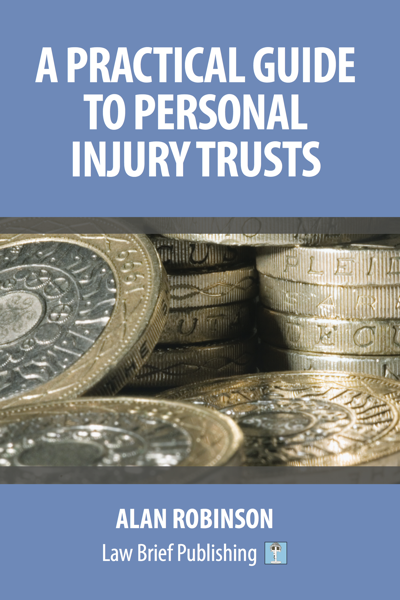 'A Practical Guide to Personal Injury Trusts' by Alan Robinson