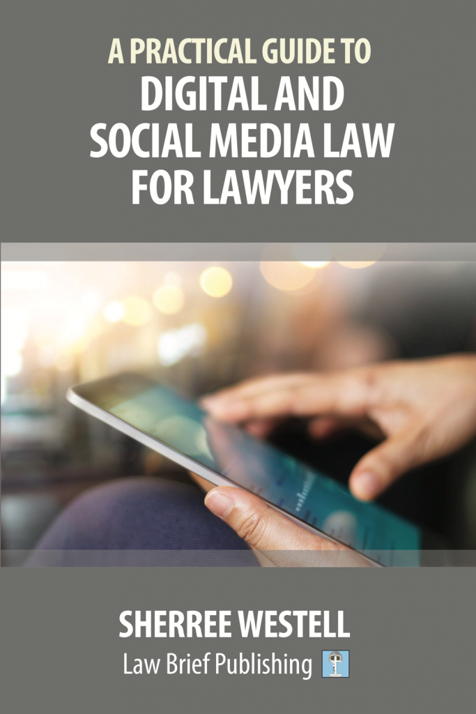 'A Practical Guide to Digital and Social Media Law for Lawyers' by Sherree Westell