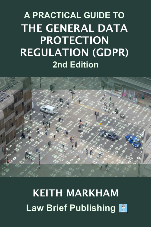 'A Practical Guide to the General Data Protection Regulation (GDPR) – 2nd Edition' by Keith Markham