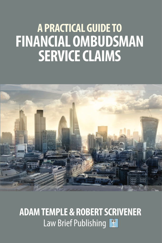 'A Practical Guide to Financial Ombudsman Service Claims' by Adam Temple and Robert Scrivener