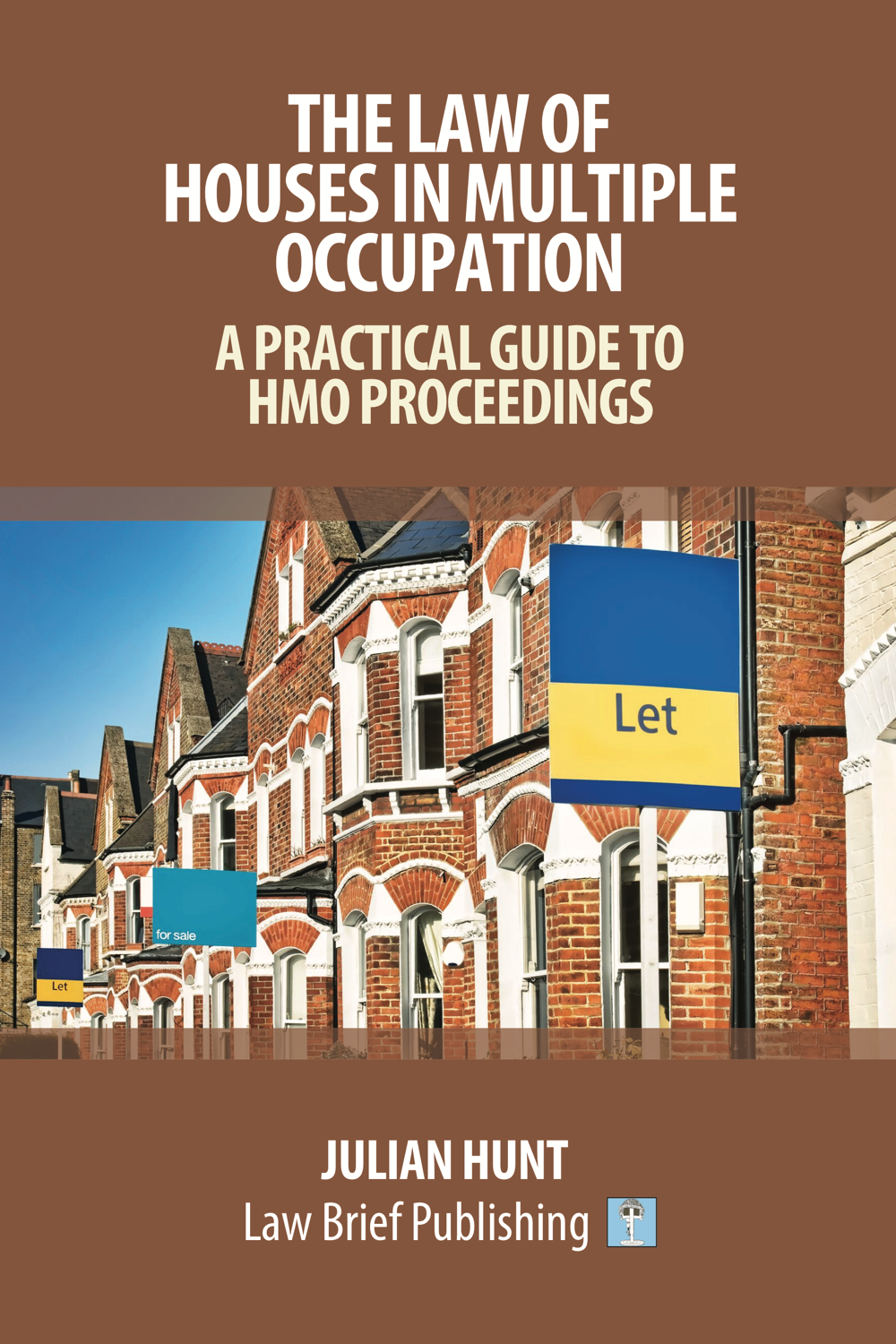 The Law Of Houses In Multiple Occupation A Practical Guide To Hmo Proceedings By Julian Hunt Law Brief Publishing