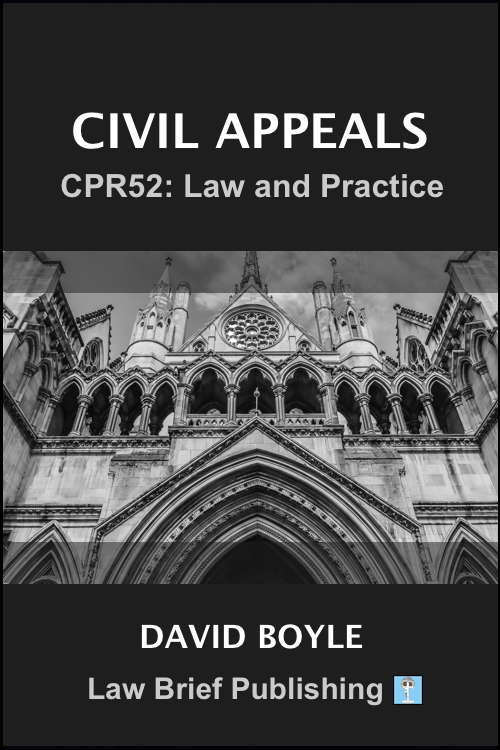 'Civil Appeals – CPR52: Law and Practice' by David Boyle