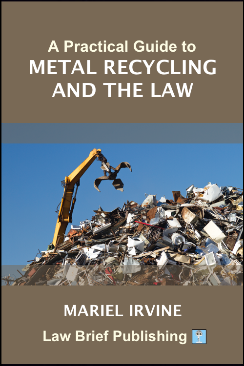 'A Practical Guide to Metal Recycling and the Law' by Mariel Irvine