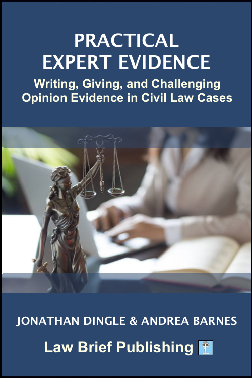 'Practical Expert Evidence: Writing, Giving, and Challenging Opinion Evidence in Civil Law Cases' by Jonathan Dingle & Andrea Barnes