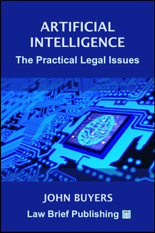 'Artificial Intelligence – The Practical Legal Issues' by John Buyers