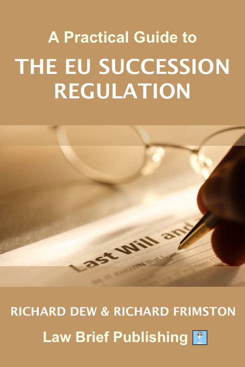 'A Practical Guide to the EU Succession Regulation' by Richard Dew & Richard Frimston