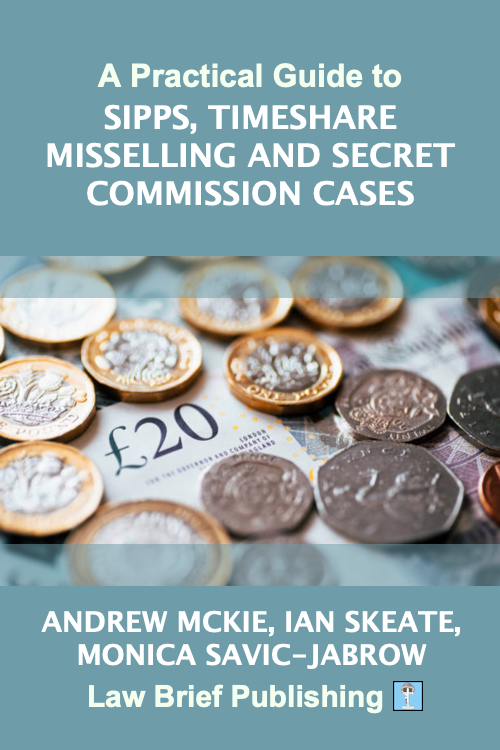 'A Practical Guide to SIPPs, Timeshare Misselling and Secret Commission Cases' by Andrew Mckie, Ian Skeate, Monica Savic-Jabrow