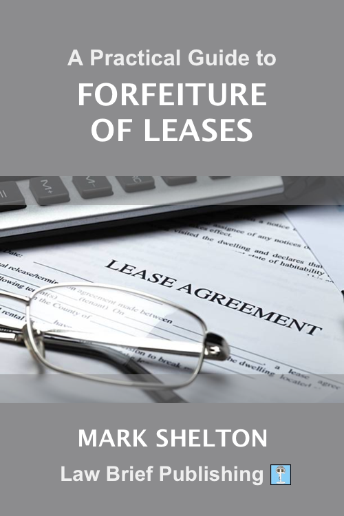 'A Practical Guide to Forfeiture of Leases' by Mark Shelton
