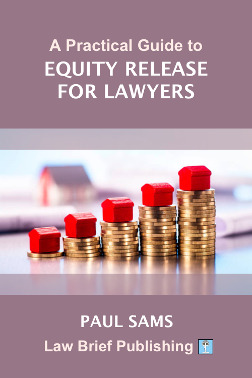 'A Practical Guide to Equity Release for Lawyers' by Paul Sams