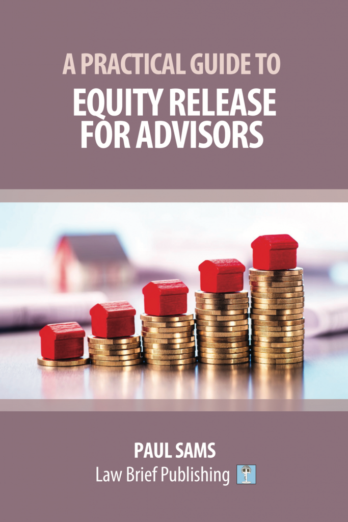 'A Practical Guide to Equity Release for Advisors' by Paul Sams