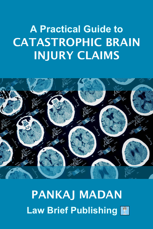 'A Practical Guide to Catastrophic Brain Injury Claims' by Pankaj Madan