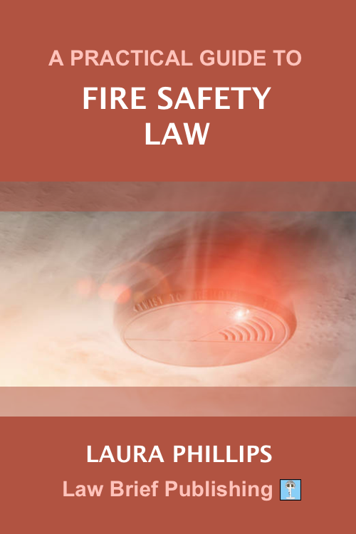 'A Practical Guide to Fire Safety Law' by Laura Phillips