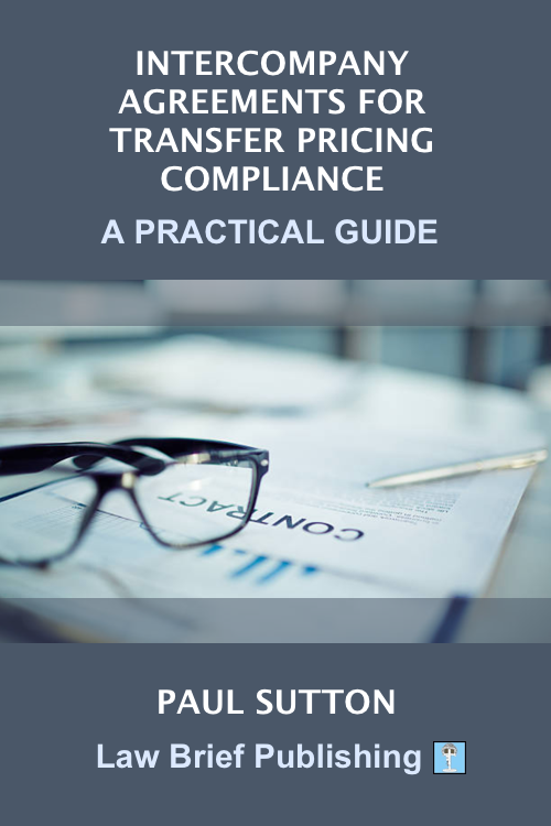 'Intercompany Agreements for Transfer Pricing Compliance: A Practical Guide' by Paul Sutton