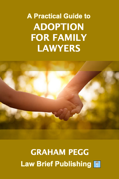 'A Practical Guide to Adoption for Family Lawyers' by Graham Pegg