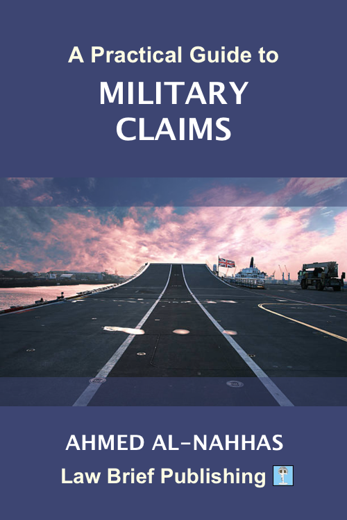 'A Practical Guide to Military Claims' by Ahmed Al-Nahhas