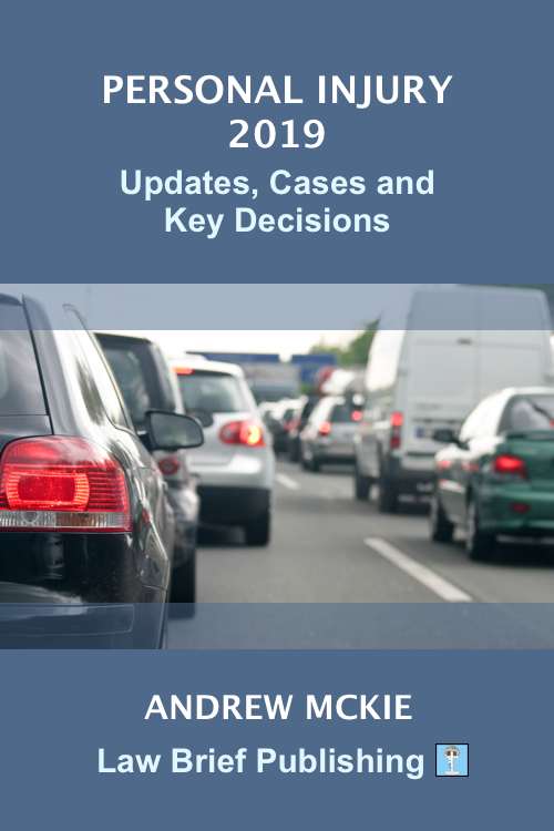 'Personal Injury 2019 – Updates, Cases and Key Decisions' by Andrew Mckie