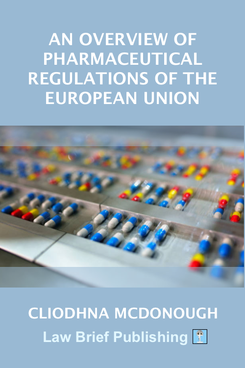 'A Guide to European Pharmaceutical Regulations for Human Medicines' by Cliodhna McDonough