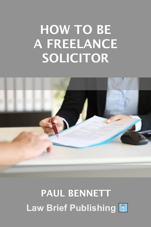 'How to Be a Freelance Solicitor' by Paul Bennett