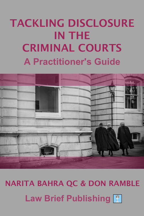 'Tackling Disclosure in the Criminal Courts – A Practioner's Guide' by Narita Bahra QC & Don Ramble