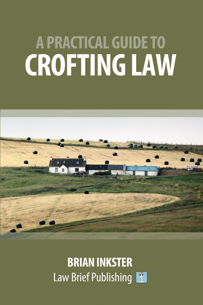 'A Practical Guide to Crofting Law' by Brian Inkster