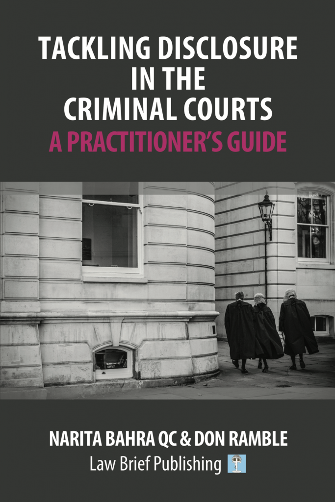 'Tackling Disclosure in the Criminal Courts – A Practitioner's Guide' by Narita Bahra QC & Don Ramble