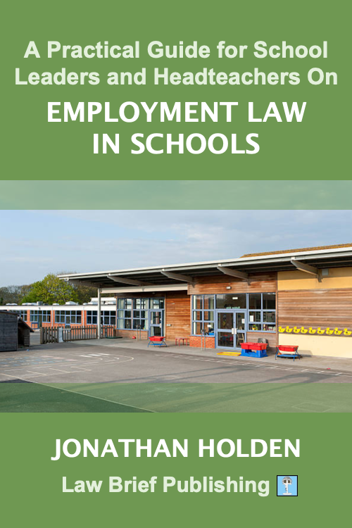 'A Practical Guide for School Business Leaders and Headteachers on Employment Law in Schools' by Jonathan Holden