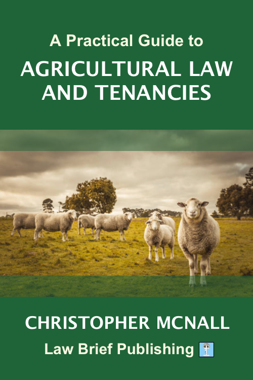 'A Practical Guide to Agricultural Law and Tenancies' by Christopher McNall