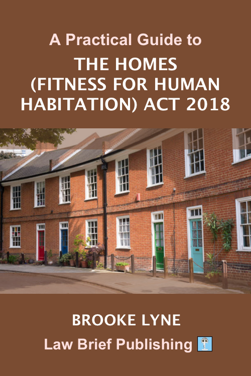 'A Practical Guide to the Homes (Fitness for Human Habitation) Act 2018' by Brooke Lyne