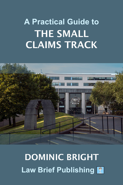 'A Practical Guide to the Small Claims Track' by Dominic Bright