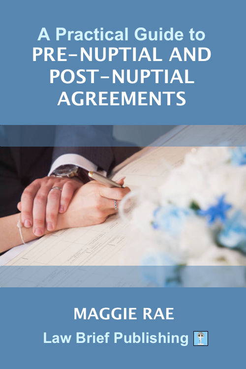 'A Practical Guide to Pre-Nuptial and Post-Nuptial Agreements' by Maggie Rae
