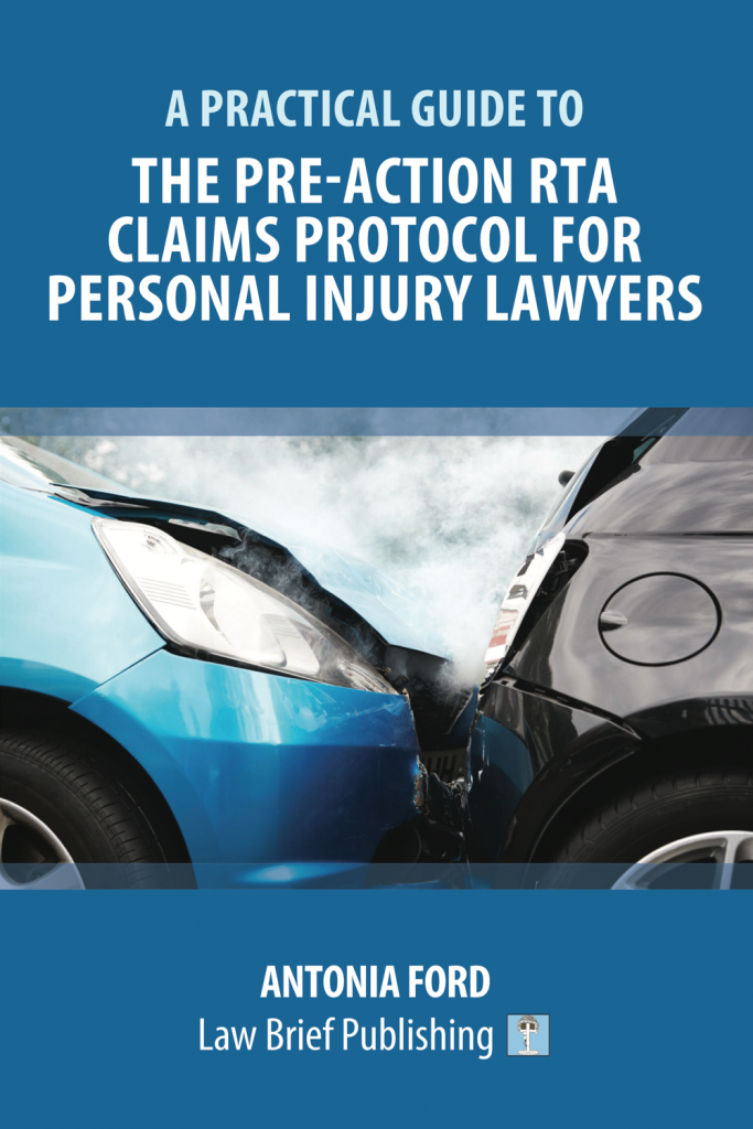 'A Practical Guide to the Pre-Action RTA Claims Protocol for Personal Injury Lawyers' by Antonia Ford