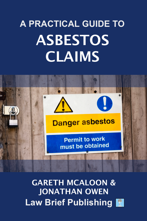 'A Practical Guide to Asbestos Claims' by Gareth McAloon & Jonathan Owen