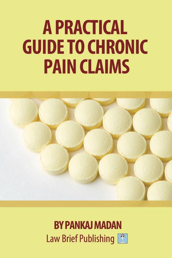 'A Practical Guide to Chronic Pain Claims' by Pankaj Madan