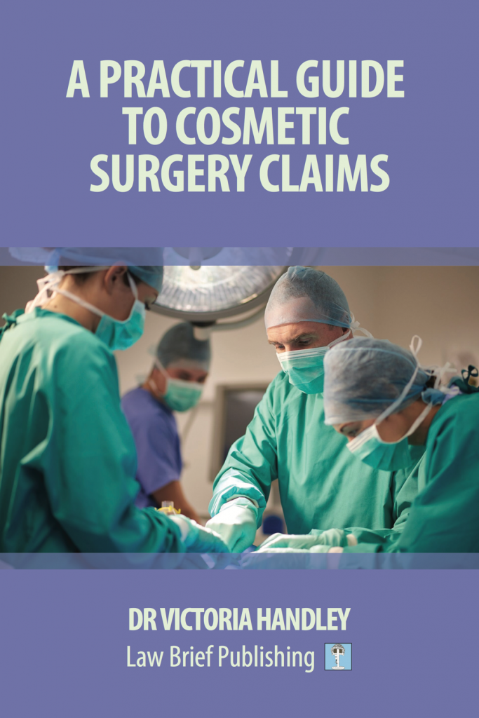 'A Practical Guide to Cosmetic Surgery Claims' by Dr Victoria Handley