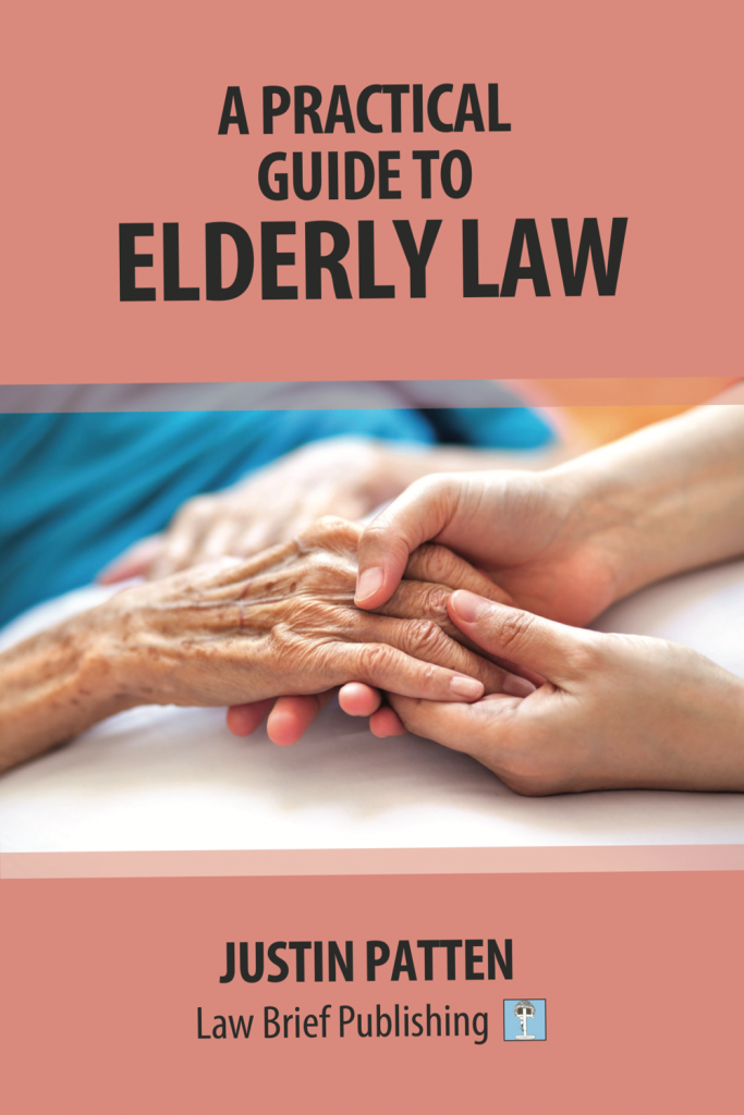 'A Practical Guide to Elderly Law' by Justin Patten