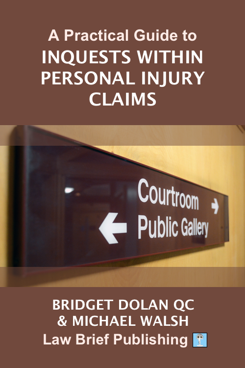 'A Practical Guide to Inquests within Personal Injury Claims' by Bridget Dolan QC & Michael Walsh