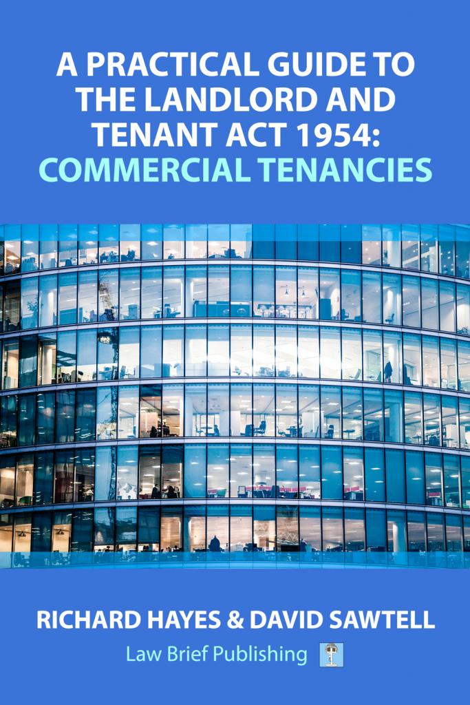 'A Practical Guide to the Landlord and Tenant Act 1954: Commercial Tenancies' by Richard Hayes & David Sawtell