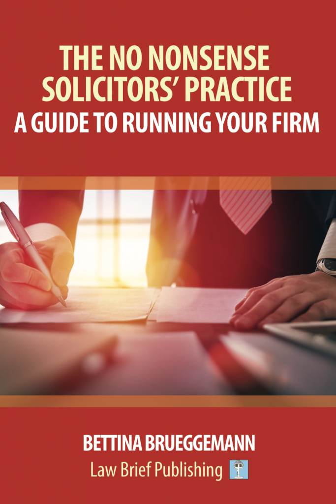 'The No Nonsense Solicitors' Practice: A Guide To Running Your Firm' by Bettina Brueggemann