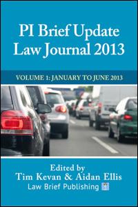 'PI Brief Update Law Journal 2013 – Two Volumes' edited by Tim Kevan & Aidan Ellis