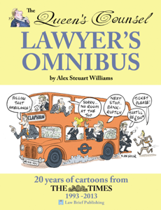 'The Queen's Counsel Lawyer's Omnibus: 20 Years of Cartoons from the Times 1993-2013' by Alex Williams