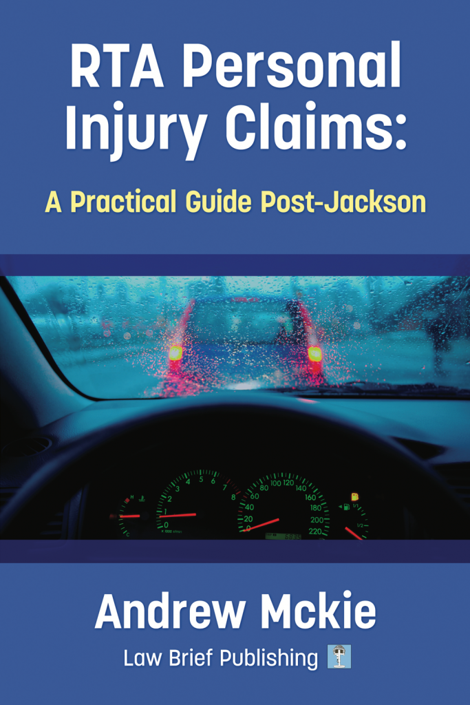 'RTA Personal Injury Claims: A Practical Guide Post-Jackson' by Andrew Mckie